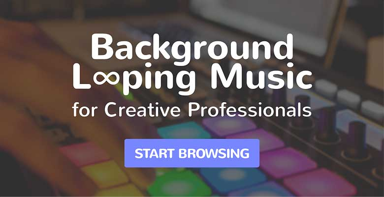 Background Looping Music for Creative Professionals